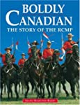 Boldly Canadian: The Story of the RCMP