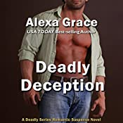 Deadly Deception: Book 2 of the Deadly Trilogy | Alexa Grace