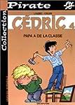 BD Pirate : C�dric, tome 4 : Papa a d...