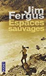 Espaces sauvages : Voyage � travers les Etats-Unis avec un chien et un fusil par Fergus