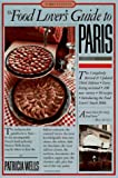 The Food Lover's Guide to Paris (1563053268) by Patricia Wells