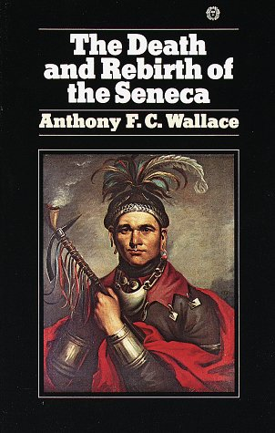 Death and Rebirth of Seneca, Anthony Wallace