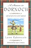 A Season in Dornoch : Golf and Life in the Scottish Highlands