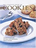 The Complete Book of Cookies: Hundreds of Quick and Easy Cookie Recipes, Perfectly Prepared
