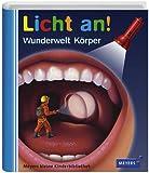 Meyer. Die kleine Kinderbibliothek - Licht an!: Licht an! Wunderwelt Körper: Band 15