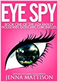 Eye Spy (Liza Radley Housewife Detective Chronicles)