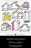 The Poetics of Space Gaston Bachelard