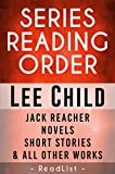 Series Reading Order: Lee Child Jack Reacher Series Chornological Order, Novels, Short Stories, Plus All Other Works and Stand-Alone Books with Synopsis (Series List Book 5)