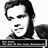 The Best Of Desi Arnaz (Remastered)