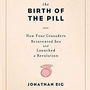The Birth of the Pill Audiobook