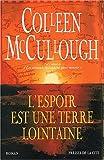 echange, troc Colleen Mccullough - L'Espoir est une terre lointaine