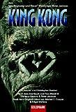 King Kong. Buch zum Film - Christopher Golden, Peter Beyer, Merian C. Cooper, Edgar Wallace