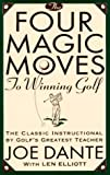 The Four Magic Moves to Winning Golf