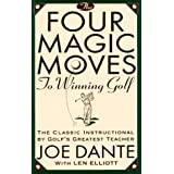 The Four Magic Moves to Winning Golfby Joe Dante
