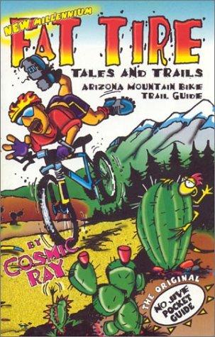 Mountain Biking Arizona Guide: Fat Tire Tales & Trails (Hiking & Biking)