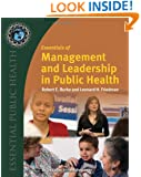 Essentials Of Management And Leadership In Public Health (Essential Public Health)