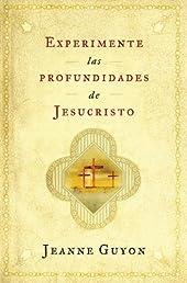 Experimente las profundidades de Jesucristo (Spanish Edition)