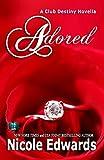 Adored (Club Destiny Book 10)