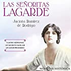 Las Señoritas Lagarde [The Lagarde Girls] Audiobook by Jacinta Ramírez de Rodrigo Narrated by Ines Oviedo