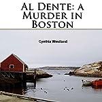 Al Dente: A Murder in Boston | Cynthia Lane Westland
