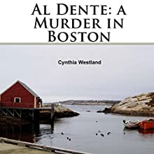Al Dente: A Murder in Boston (       UNABRIDGED) by Cynthia Lane Westland Narrated by Joette Waters