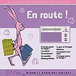 En route ! (Bloom - la radio des enfants) | Thomas Cheysson,Jean-Marc Brisset,Elodie Leduc,Lauriane Bénard,Cindy Stinlet,Anna Flori Lamour