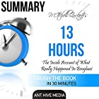 Summary of Mitchell Zuckoff's 13 Hours: The Inside Account of What Really Happened in Benghazi Hörbuch von  Ant Hive Media Gesprochen von: Tom Johnson