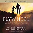 Flywheel: In Every Man's Life There's a Turning Point Hörbuch von Alex Kendrick, Stephen Kendrick, Eric Wilson Gesprochen von: Christopher Lane