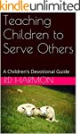 Teaching Children to Serve Others: A...