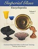 Imperial Glass Encyclopedia: Volume I, A-Cane