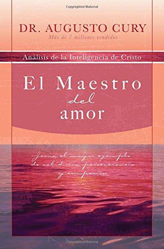 El Maestro del amor (Analisis de la Inteligencia de Cristo)