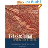 Fundamentals of Transactional Information Systems: Theory, Algorithms, and the Practice of Concurrency Control...