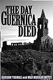 Guernica: The Crucible of World War II (0812885139) by Thomas, Gordon