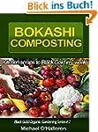 Bokashi Composting: Kitchen Scraps to...