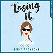 Losing It Audiobook by Emma Rathbone Narrated by Katharine Mangold