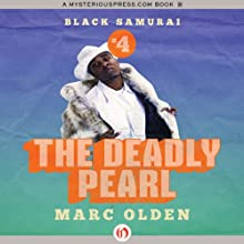 The Deadly Pearl: Black Samurai (       UNABRIDGED) by Marc Olden Narrated by Kevin Kenerly