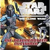 """Star Wars(TM) The Clone Wars(TM): Die spannendsten Missionenvon """"-"""""""