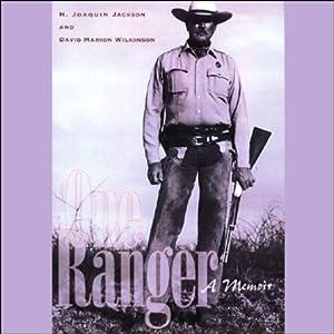 One Ranger: A Memoir | [H. Joaquin Jackson, David Marion Wilkinson]