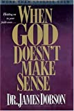 When God Doesn't Make Sense (0842382275) by James Dobson