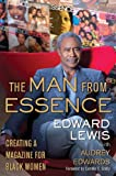 img - for The Man from Essence: Creating a Magazine for Black Women book / textbook / text book