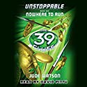 The 39 Clues: Unstoppable: Nowhere to Run, Book One (       UNABRIDGED) by Jude Watson Narrated by David Pittu