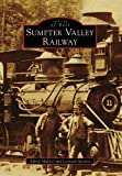 Sumpter Valley Railway (OR) (Images of Rail)