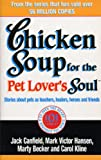 Chicken Soup for the Pet Lover's Soul: Stories about Pets as Teachers, Healers, Heroes and Friends (0091819466) by Canfield, Jack