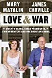 Love & War: Twenty Years, Three Presidents, Two Daughters and One Louisiana Home