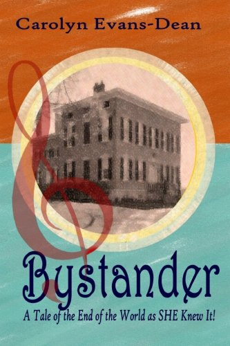 Bystander: A Tale of The End of the World as SHE Knew It (Dean Evans compare prices)