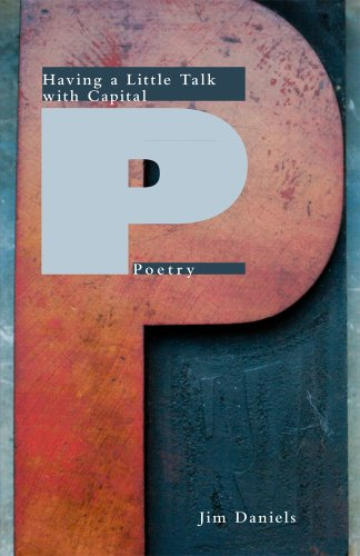 Having a Little Talk with Capital P Poetry (Carnegie Mellon Poetry Series)
