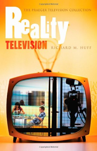 Reality Television (The Praeger Television Collection)