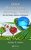 img - for Global Manufacturing Technology Transfer: Africa-USA Strategies, Adaptations, and Management (Industrial Innovation Series) book / textbook / text book