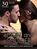 img - for Smoke and Smolder: Most Impressive Love Romances (NEW ADULT ROMANCE COLLECTION) (New Adult Alpha Threesome Short Stories, MMF Romance, Mmf Menage Romance) book / textbook / text book