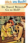 Do Travel Writers Go to Hell?: A Swas...